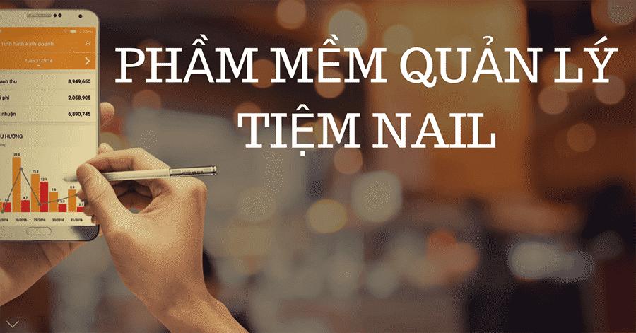 Phần mềm quản lý tiệm nail mang đến nhiều tiện ích hữu ích cho các nail salon