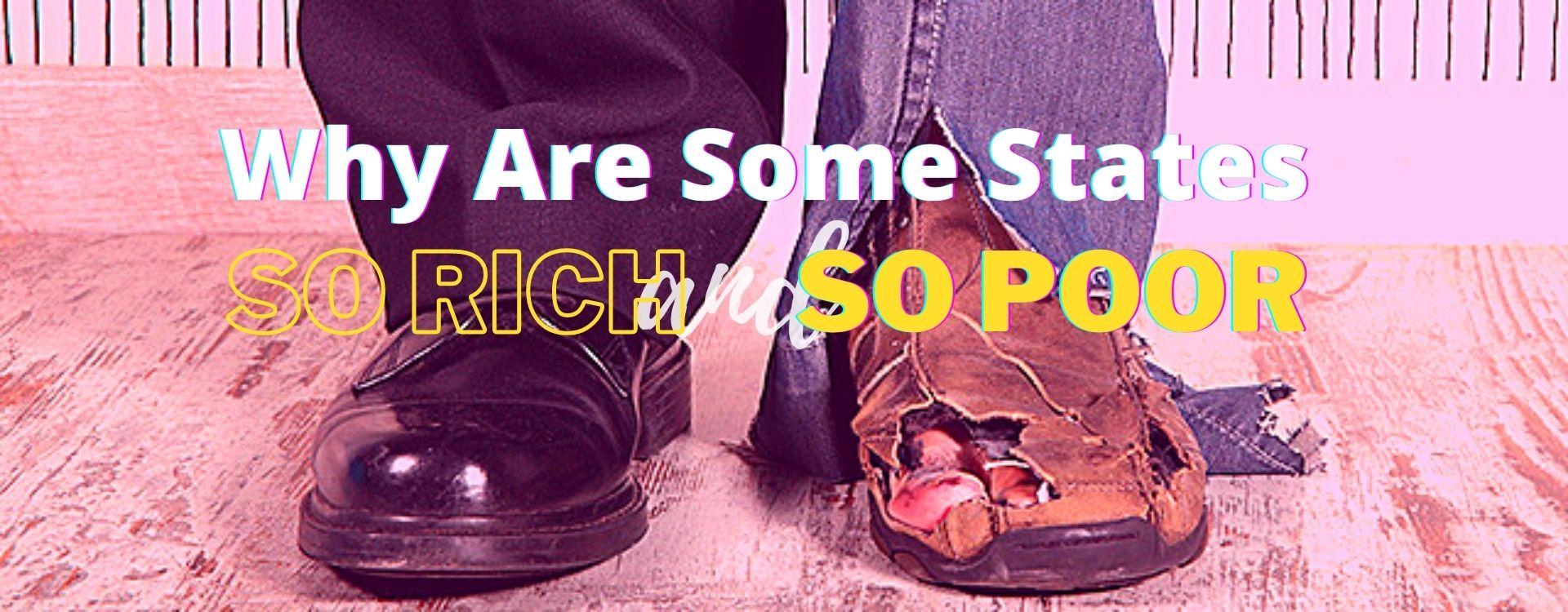 Mỹ: 10 bang quá nghèo, 10 bang quá giàu. Tại sao?