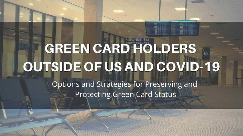 Thẻ xanh: rời Mỹ hơn 1 năm vì COVID, về lại có bị gì không?
