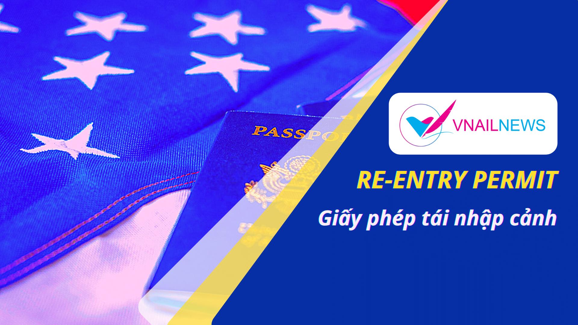 Thường trú nhân có cần xin Re-entry Permit khi về Việt Nam không?
